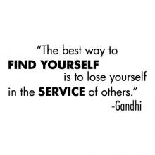 The best way to find yourself is to lose yourself in the service of others. -Gandhi motivation inspiration wall quotes vinyl decal