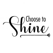 Choose to Shine wall quotes vinyl decal bright happy inspiration motivation