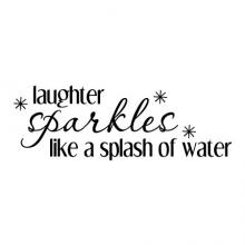 Laughter sparkles like a splash of water wall quotes vinyl lettering wall decals sparkle inspiration