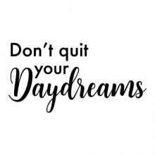 Don't quit your Daydreams wall quotes vinyl lettering wall decal home decor dorm inspiration dream motivation