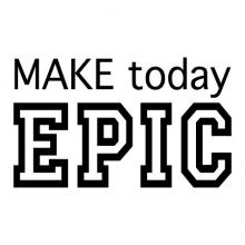 Make today EPIC wall quotes vinyl lettering wall decal home decor dorm make today great