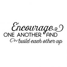Encourage one another and build each other up wall quotes vinyl lettering wall decal inspirational motivational 1 Thessalonians 5:11 religious quotes