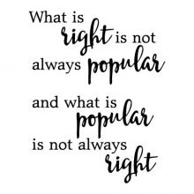 What is right is not always popular and what is popular is not always right wall quotes vinyl lettering wall decal do what is right  inspirational