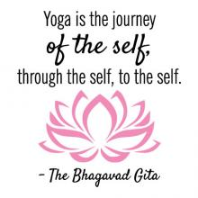 Yoga is the journey of the self, through the self, to the self. -The Bhagavad Gita {lotus} wall quotes vinyl lettering yogi pose lotus flower peace calm
