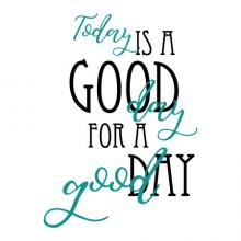Today Is A Good Day For A Good Day wall quotes vinyl lettering wall decal home decor joanna gaines fixer upper inspiration motivation think positive