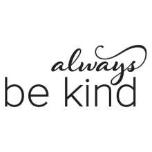 always be kind wall quotes decal
