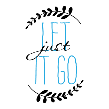 Just let it go wall quote