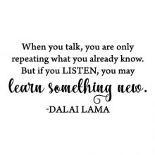 When you talk, you are only repeating what you already know. But if you listen, you may learn something new -Dalai Lama wall quotes vinyl lettering wall decal home decor vinyl stencil inspirational knowledge education learning school class room teacher