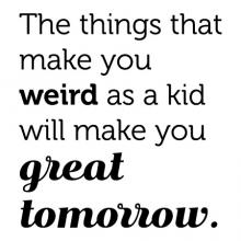 The things that make you weird as a kid will make you great tomorrow wall quotes vinyl lettering wall decal home decor kids adult