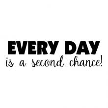 Every day is a second chance wall quotes vinyl lettering wall decal home decor