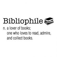 Bibliophile n. a lover of books; one who loves to read, admire, and collect books. wall quotes vinyl lettering wall decal home decor read library school education reading nook