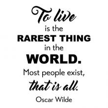 To live is the rarest thing in the world. Most people exist, that is all. Oscar Wilde wall quotes vinyl lettering wall decal home decor literature read book reading nook education author quotes