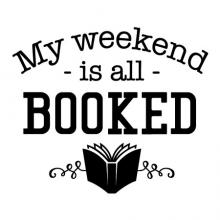 My weekend is all booked wall quotes vinyl lettering wall decal home decor read reading book shelf reading nook education literature pun funny