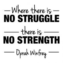 Where there is no struggle there is no strength Oprah Winfrey wall quotes vinyl lettering wall decal home decor black history perseverance stronger