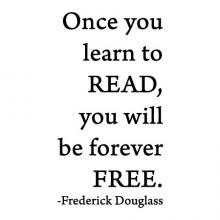 Once you learn to read, you will be forever free. Frederick Douglass wall quotes vinyl lettering wall decal home decor black history reading book shelf library