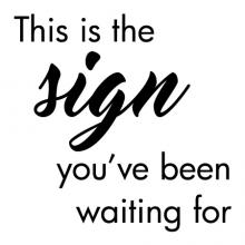 This is the sign you've been waiting for wall quotes vinyl lettering wall decal home decor vinyl stencil motivation new years resolution habits make a change