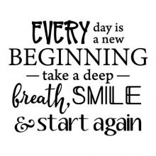 Every day is a new beginning. Take a deep breath, smile & start again wall quotes vinyl lettering wall decal home decor vinyl stencil inspiration