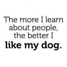 The more I learn about people, the better I like my dog wall quotes vinyl lettering wall decal home decor vinyl stencil pets pet doggy puppy