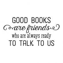 Good books are friends who are always ready to talk to us wall quotes vinyl lettering wall decal home decor vinyl stencil read reading book library literature book shelf reading nook