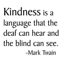 Kindness is a language that the deaf can hear and the blind can see. -Mark Twain  wall quotes vinyl lettering wall decal home decor vinyl stencil be kind