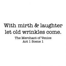 With mirth & laughter let old wrinkles come. The Merchant of Venice Act 1 Scene 1 wall quotes vinyl lettering wall decal home decor vinyl stencil shakespeare play