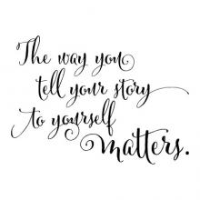 The way you tell your story to yourself matters wall quotes vinyl lettering wall decal home decor vinyl stencil talk to yourself attitude