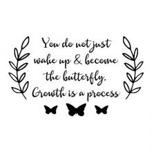 You do not just wake up & become the butterfly. Growth is a process. wall quotes vinyl lettering wall decal home decor vinyl stencil inspirational motivational