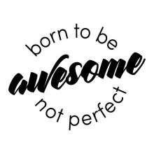 Born to be awesome not perfect wall quotes vinyl lettering wall decal home decor vinyl stencil inspirational unique