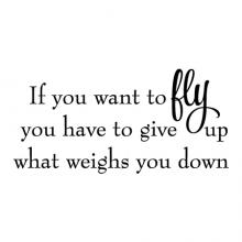 If you want to fly you have to give up what weighs you down wall quotes vinyl lettering wall decal home decor vinyl stencil inspirational learn to fly