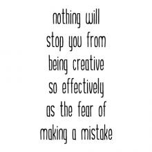 Nothing will stop you from being creative so effectively as the fear of making a mistake wall quotes vinyl lettering wall decal home decor vinyl stencil life lesson inspiration craft design