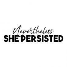 Nevertheless she persisted wall quotes vinyl lettering wall decal home decor vinyl stencil office girl boss keep working nothing will bring you down