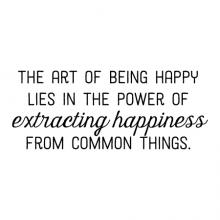 The art of being happy lies in the power of extracting happiness from common things wall quotes vinyl lettering wall decal home decor vinyl stencil inspiration