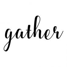 gather kitchen dining room wall quotes vinyl decal script