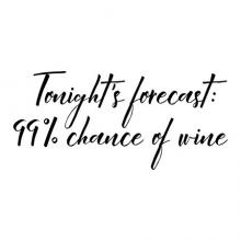 Tonight's forecast: 99% chance of wine wall quotes vinyl lettering wall decal kitchen wino