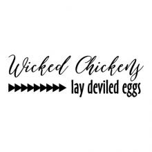 Wicked Chickens lay deviled eggs wall quotes vinyl lettering wall decal home decor kitchen decor farmhouse farm chicken coop