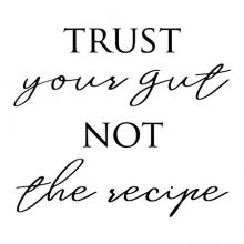 Trust your gut not the recipe wall quotes vinyl lettering wall decal home decor kitchen cook chef bake cooking