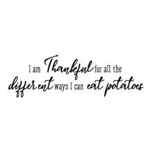 I am thankful for all the different ways I can eat potatoes wall quotes vinyl lettering wall decal home decor vinyl stencil kitchen funny humor