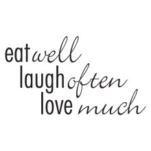 Eat well, Laugh often, Love much wall quotes decal
