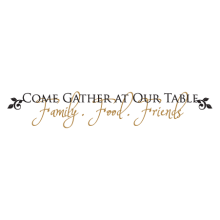 come gather at our table food. family. friends wall quotes decal