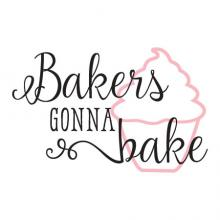 Bakers Gonna Bake  Wall Quotes Vinyl Decal cupcake food eat sweets sweet tooth cake bakery mixer frosting