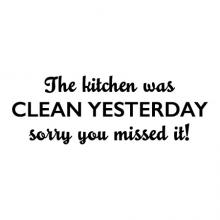 Kitchen Was Clean Yesterday Wall Quotes Vinyl Decal cleaning dirty housekeeping housework funny