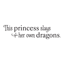Slays Her Own Dragons Wall Quotes™ Decal perfect for any little girls room