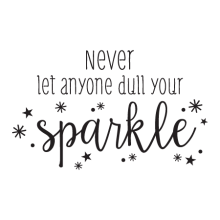 Never Let Anyone Dull Your Sparkle inspirational for any room Wall Quotes™ Decal