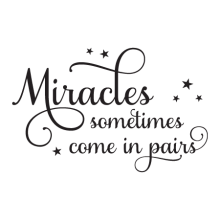 Miracles Come In Pairs Twins Nursery Wall Quotes™ Decal perfect for any home with twins