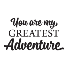 You Are My Greatest Adventure Wall Quotes™ Decal great for any home