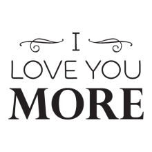Love You More Wall Quotes™ Decal perfect for any home