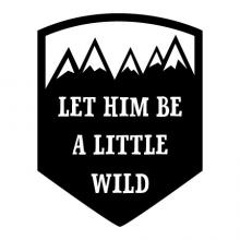 Let Him Be A Little Wild, shield, mountains, boy, nursery, kids, wild, wild things,