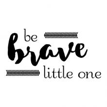 Be brave little one wall quotes vinyl lettering wall decal nursery baby outdoor nature rustic nursery