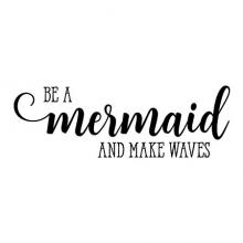 Be a mermaid and make waves wall quotes vinyl lettering wall decal kids ocean mythical fantasy girly