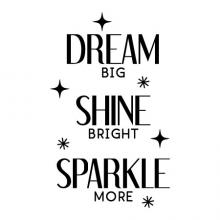 Dream big Shine bright Sparkle more wall quotes vinyl lettering wall decal home decor kids decor nursery inspiration